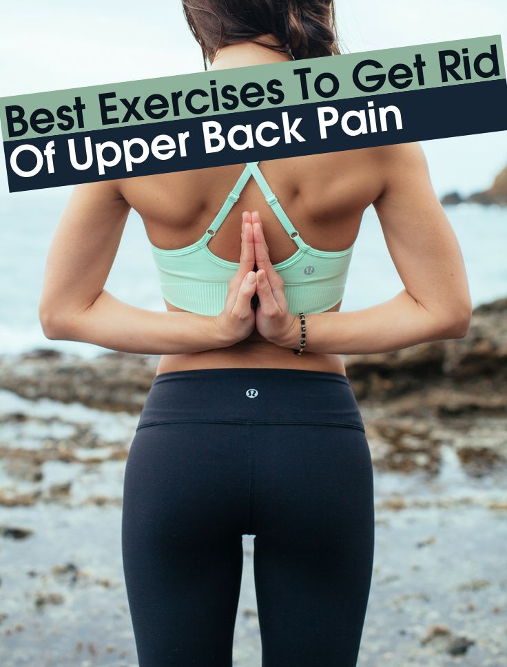 Best Exercises To Get Rid Of Upper Back Pain