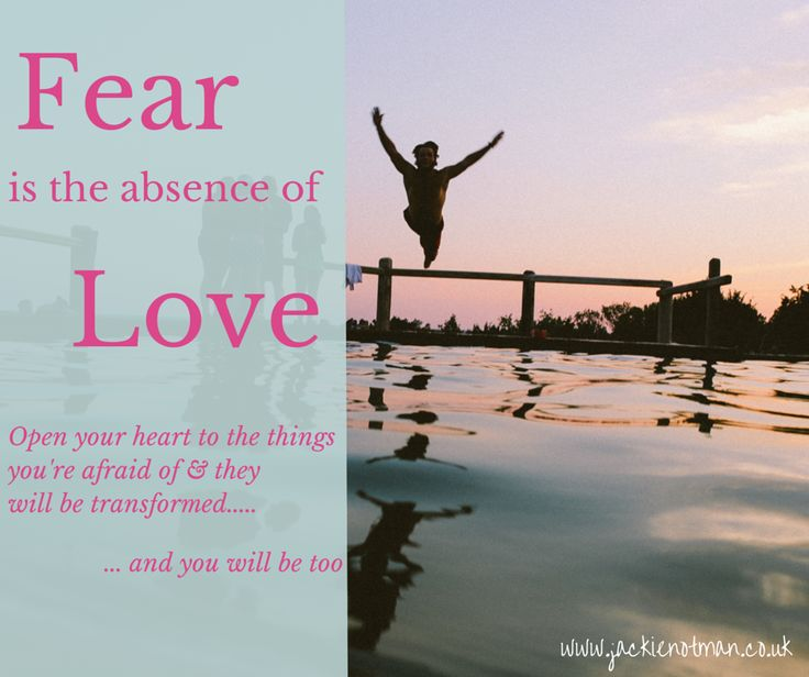 Fear is the absence of Love x