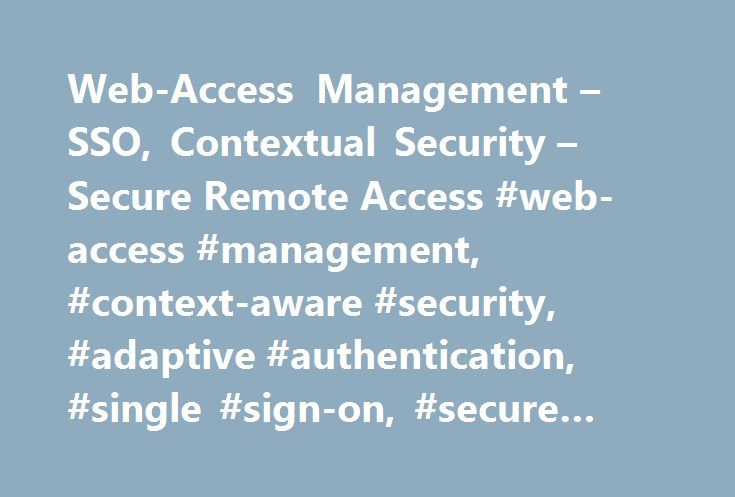 Web-Access Management – SSO, Contextual Security – Secure Remote Access #web-access #management, #context-aware #security, #adaptive #authentication, #single #sign-on, #secure #remote #access http://albuquerque.remmont.com/web-access-management-sso-contextual-security-secure-remote-access-web-access-management-context-aware-security-adaptive-authentication-single-sign-on-secure-remote-access/  Cloud Access Manager Features Centralized authentication, single sign-on (SSO) and attribute…