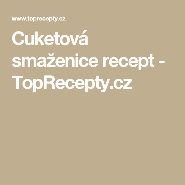 Cuketová smaženice recept - TopRecepty.cz