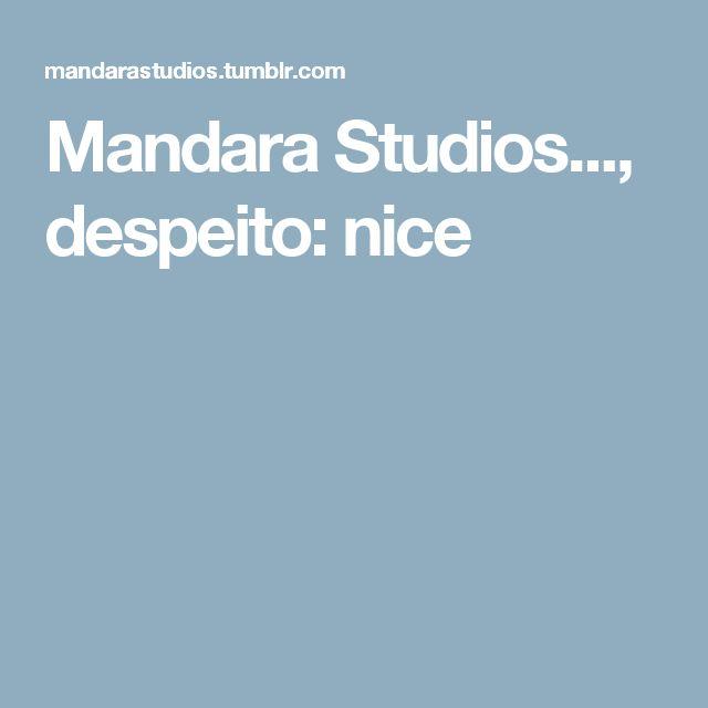 Mandara Studios..., despeito:   nice