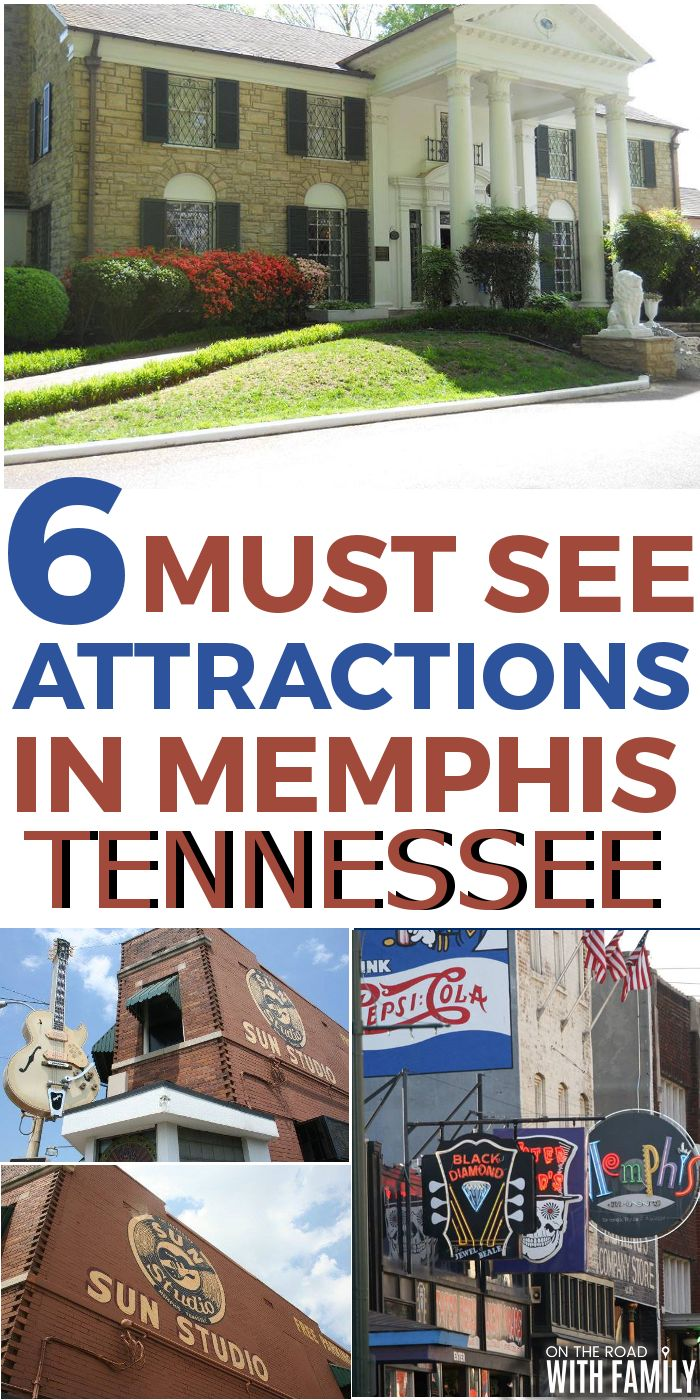 6 Must See Attractions in Memphis, Tennessee