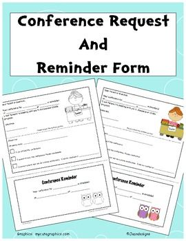 Cute 3 part conference request and reminder form.  This a great way to schedule a parent / teacher conference.     This form consists of three parts all on one page. The top portion and middle portion are sent home at the same time.  The top portion is a conference request.