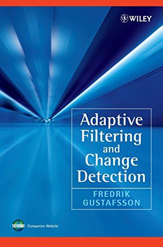 Download Adaptive Filtering and Change Detection ebook free by Fredrik Gustafsson in pdf/epub/mobi
