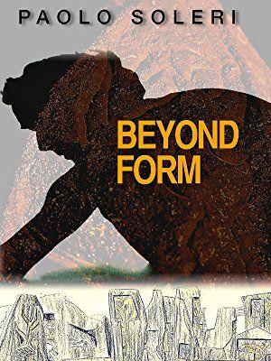 Amazon.com: Paolo Soleri: Beyond Form: Paolo Soleri, Peter Coyote, Aimee Madsen, Peter Blake: Amazon   Digital Services LLC
