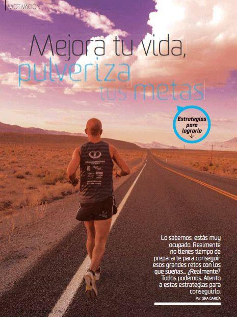 Comparto contigo el artículo que puedes encontrar en la revista Sport Life del mes de abril. Un artículo sobre cómo lograr tus metas deportivas, profesionales..