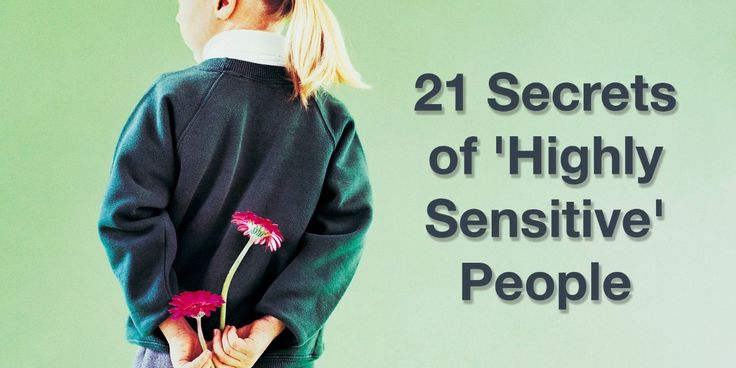 21 Secrets of 'Highly Sensitive' People