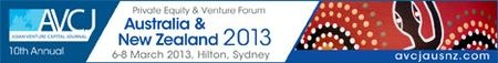 6 MARCH - 10th Annual Private Equity & Venture Forum - Australia & New Zealand 2013. The AVCJ Forum will celebrate its tenth anniversary in 2013 and will bring together more than 250 PE leaders from across Australasia and the world to spend three days discussing the current fundraising climate, return expectations of the next deal cycles, and investment opportunities that only the mature Australasian market can provide.Wednesday, March 6, 8:00 AM. Hilton Hotel, 480 George Street   Sydney.