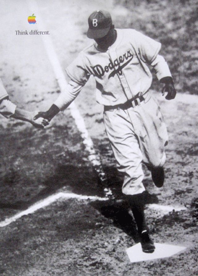 Think Different - Jackie Robinson was the first African American Major League Baseball (MLB) player of the modern era.