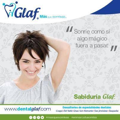 Glaf, más que sonrisas, enmarca tu sonrisa. Dentista, DF, mujer, sonrisa, alegría, limpieza dental, caries.