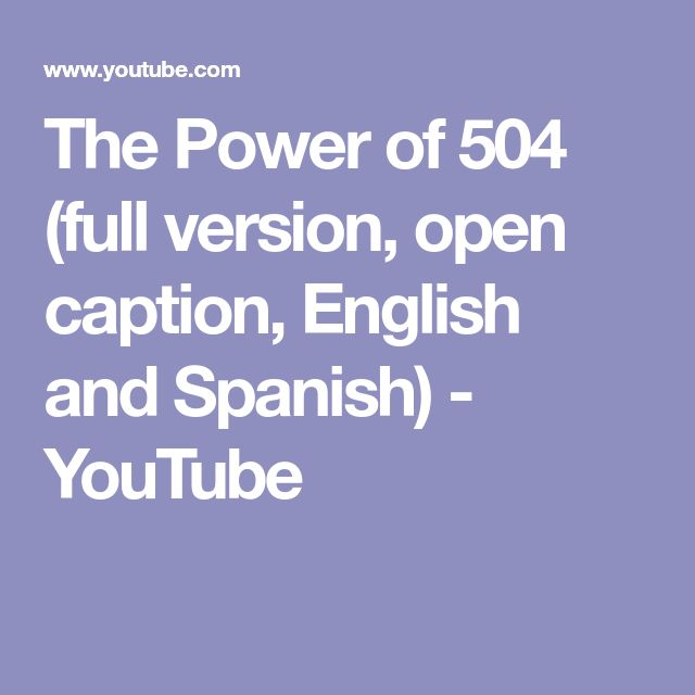 The Power of 504 (full version, open caption, English and Spanish) - YouTube