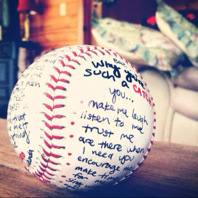 """Prev Page11 of 13Next Page Show your sports fan """"Why He's Such a Catch,"""" with a signed baseball. Even if it isn't signed by a professional athlete, a signed baseball from you is worth the most. Prev Page11 of 13Next Page"""