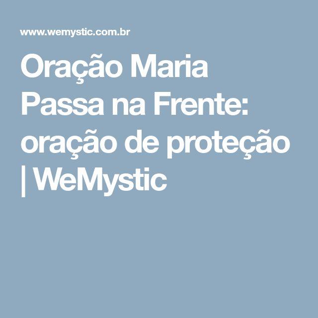 Oração Maria Passa na Frente: oração de proteção | WeMystic
