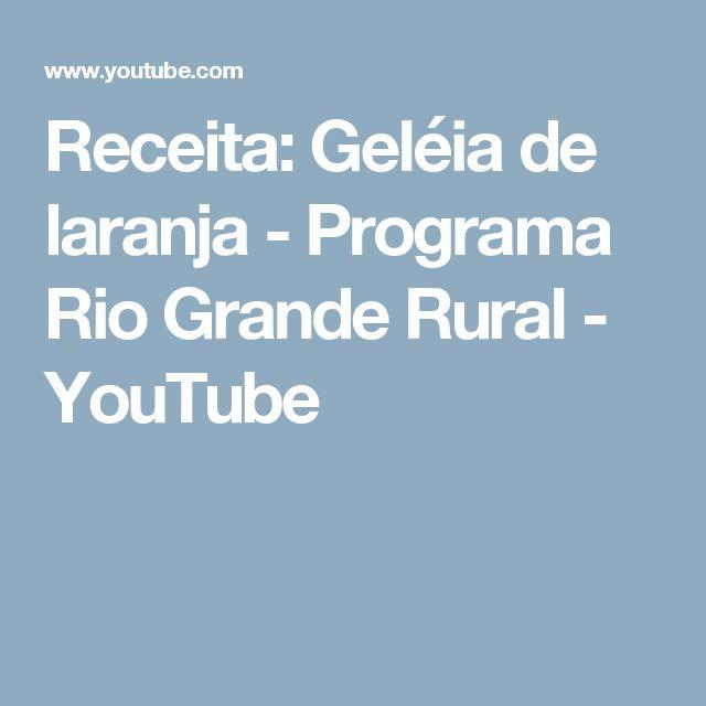 Receita: Geléia de laranja - Programa Rio Grande Rural - YouTube