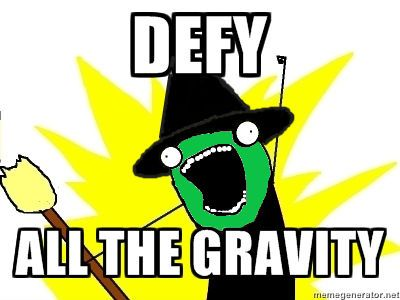 all the gravity!