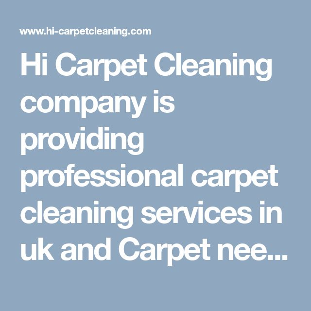 Hi Carpet Cleaning company is providing professional carpet cleaning services in uk and Carpet needs to clean everyday. They make the show of a room and beautiful .