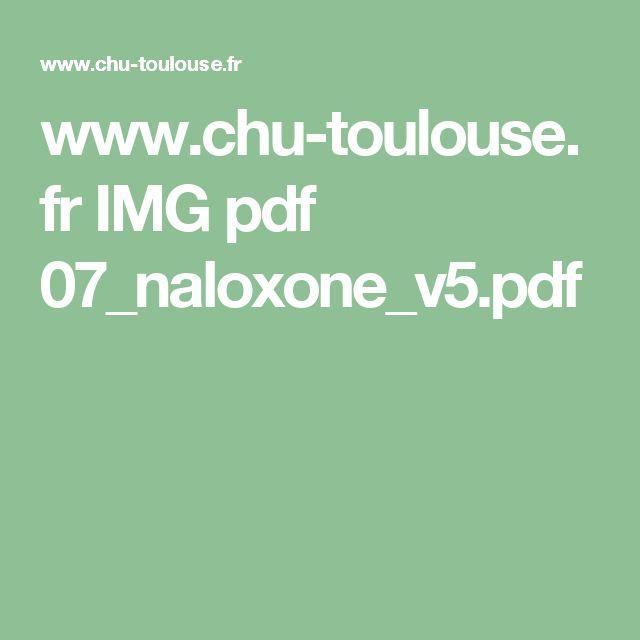 www.chu-toulouse.fr IMG pdf 07_naloxone_v5.pdf