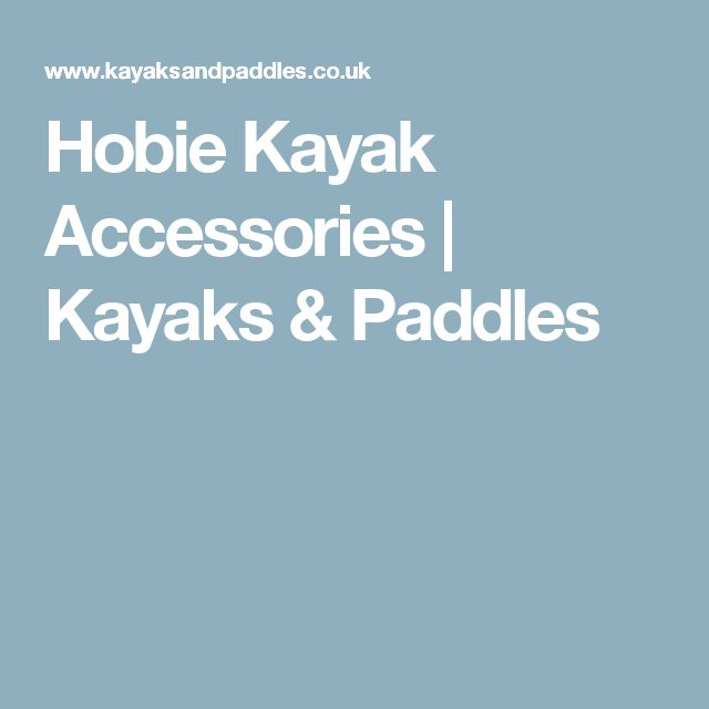Hobie Kayak Accessories | Kayaks & Paddles