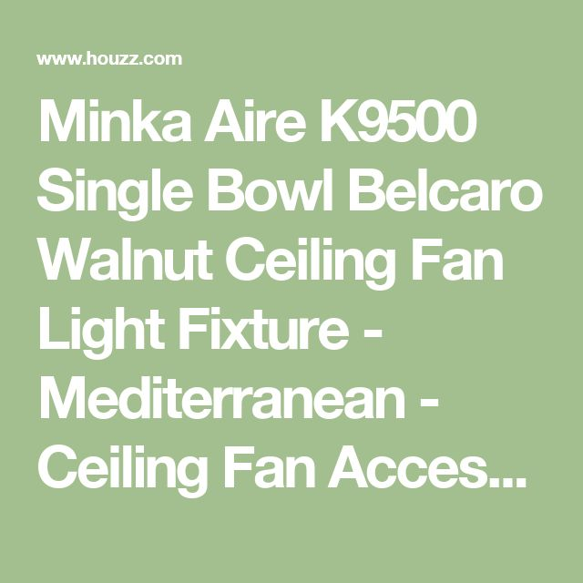 Minka Aire K9500 Single Bowl Belcaro Walnut Ceiling Fan Light Fixture - Mediterranean - Ceiling Fan Accessories - by We Got Lites