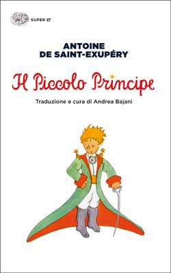 Antoine de Saint-Exupéry, Il Piccolo Principe, Super ET - DISPONIBILE ANCHE IN EBOOK