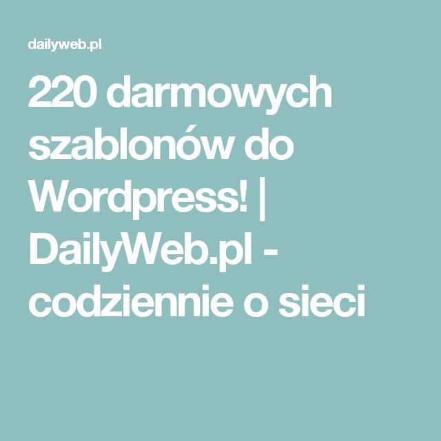 220 darmowych szablonów do Wordpress! | DailyWeb.pl - codziennie o sieci