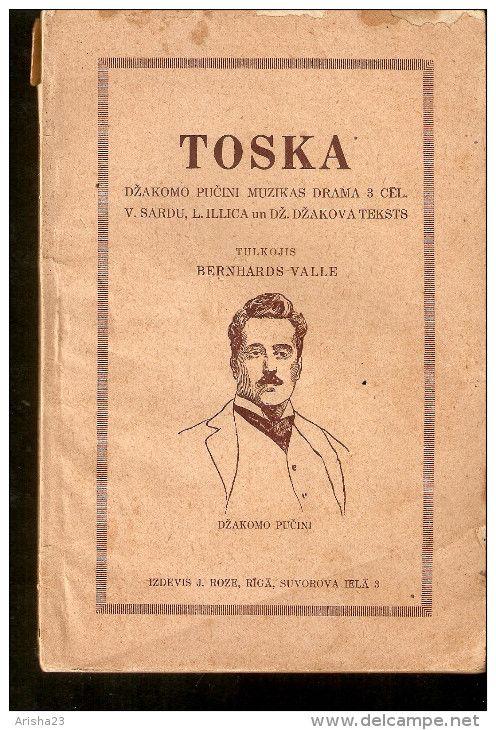 Latvia - Vintage Dzhakomo Puchini MUSICAL Operetta DRAMA TOSKA 64 pages - publisher J. Roze Riga