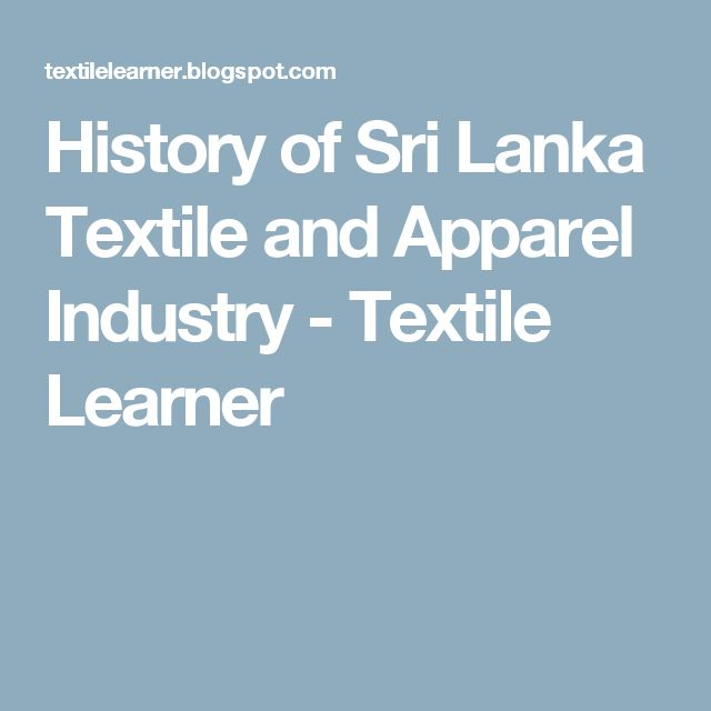 History of Sri Lanka Textile and Apparel Industry - Textile Learner