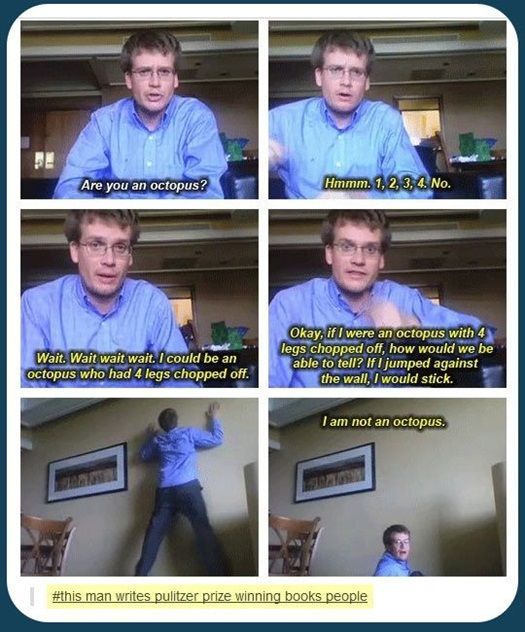 JOHN GREEN IS NOT AN OCTOPUS. This man I just amazing.