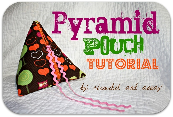 Ricochet and Away!: Pyramid Pouch Tutorial
