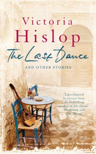 The Last Dance and Other Stories by Victoria Hislop just finished reading this, lovely stories!