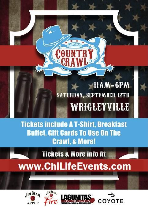 WHO:Fun, country music-loving people sporting their best country attire! WHAT:Crawl from bar to bar in Wrigleyville! WHEN:Saturday, September 12th 11am - 6pm WHERE:Wrigleyville's Best Bars! WHAT'S INCLUDED:Tickets include A T-Shirt, Breakfast Buffet, two $4 Gift Cards To Use On The Crawl, A Pre-Party, a Post-Party & More! Early bird tickets are $20, get them…