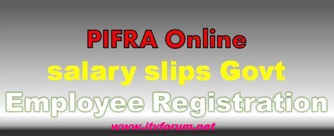 PIFRA Salary Pay Slips Online Registration for Govt Employee - pay in slips