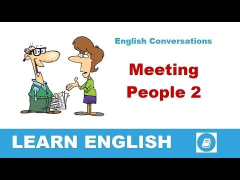 Learn English Conversations - Meeting People 2 - E-ANGOL