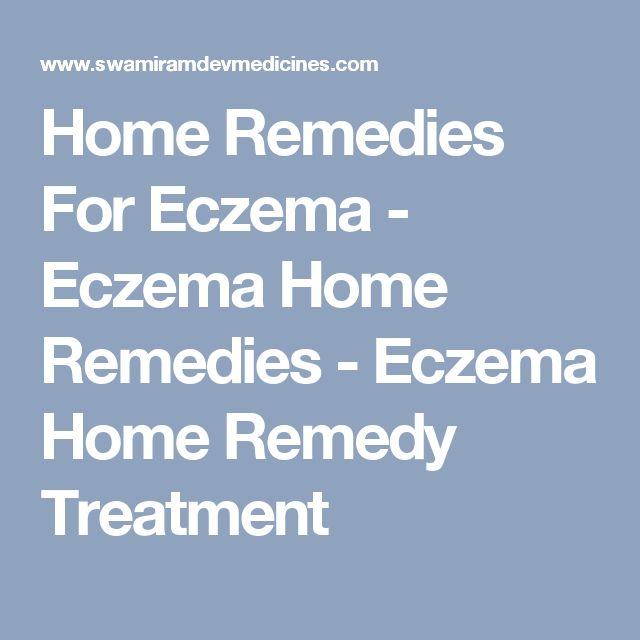 Home Remedies For Eczema - Eczema Home Remedies - Eczema Home Remedy Treatment