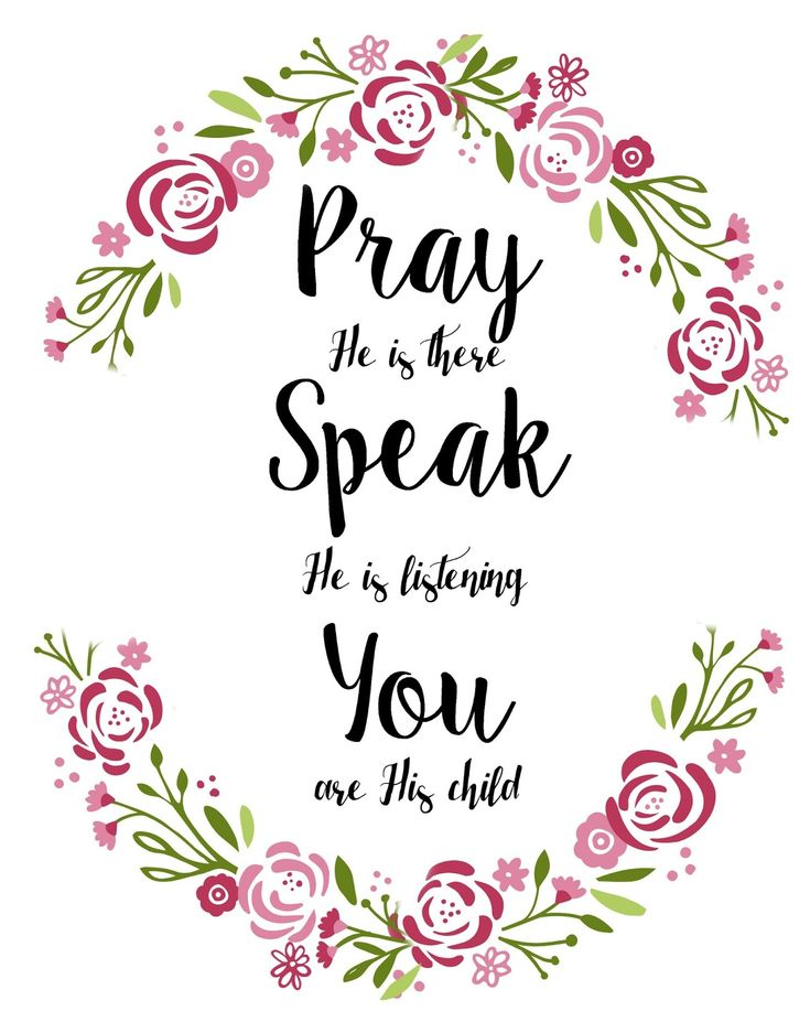 free printable: Pray He is there speak He is listening you are his child