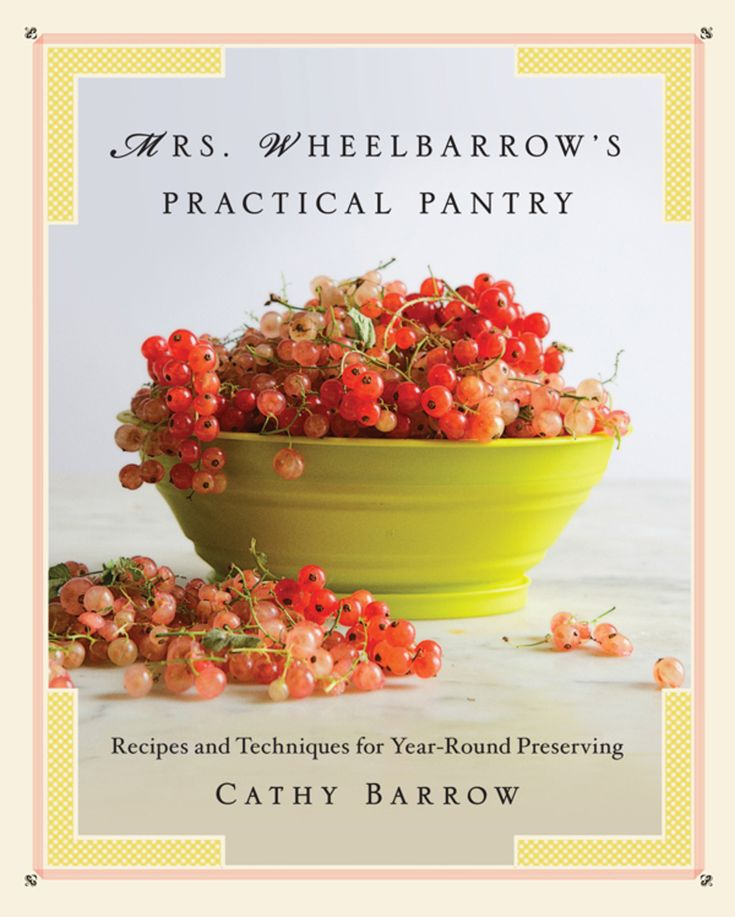 Mrs. Wheelbarrow's Practical Pantry: Recipes and Techniques for Year-Round Preserving (eBook) – VitalSource®