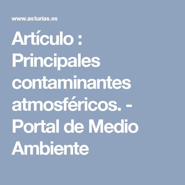 Artículo : Principales contaminantes atmosféricos. - Portal de Medio Ambiente