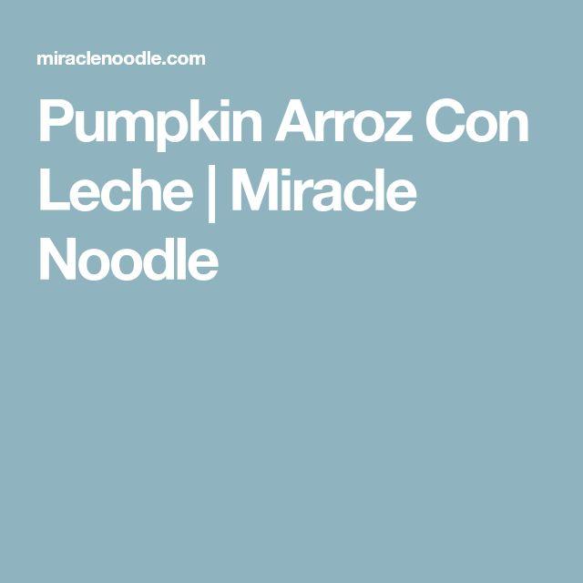 Pumpkin Arroz Con Leche | Miracle Noodle