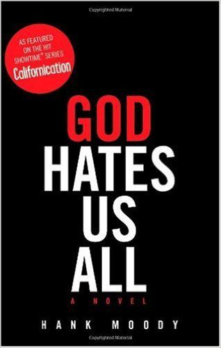 God Hates Us All: Hank Moody, Jonathan Grotenstein: 9781416598237: Amazon.com: Books