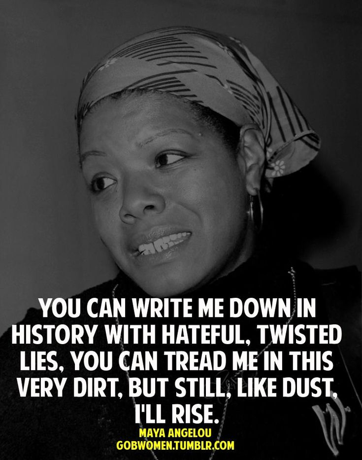 and still i rise maya angelou s Still i rise - by maya angelouyou may write me down in history br with your bitter, twisted lies, br you may tread me in the very dirt br but still, like.