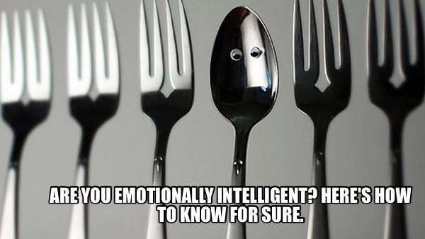Are You Emotionally Intelligent? Here's How to Know for Sure.