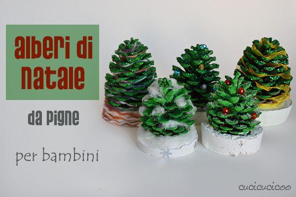 Crea alberi di natale da pigne, un'ottima idea regalo che possono fare i bambini