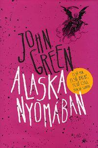 Alaska nyomában / John Green