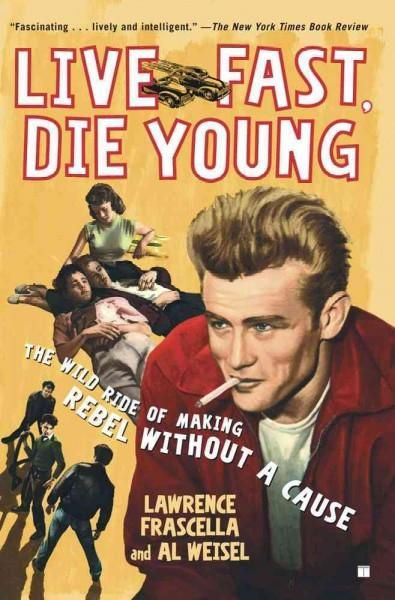 The revolutionary film Rebel Without a Cause has had a profound impact on both moviemaking and youth culture -- not only upon its 1955 release but on generations since. In Live Fast, Die Young , the c