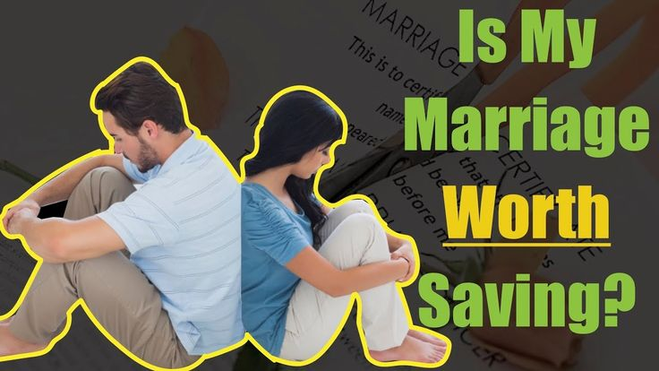Is My Marriage Worth Saving? (Find out NOW!)
