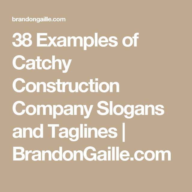 38 Examples of Catchy Construction Company Slogans and Taglines | BrandonGaille.com