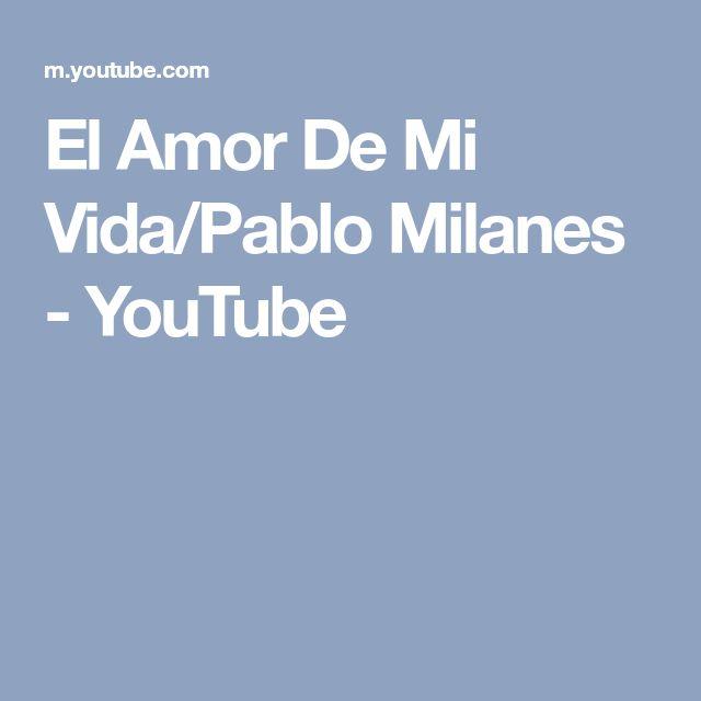 El Amor De Mi Vida/Pablo Milanes - YouTube
