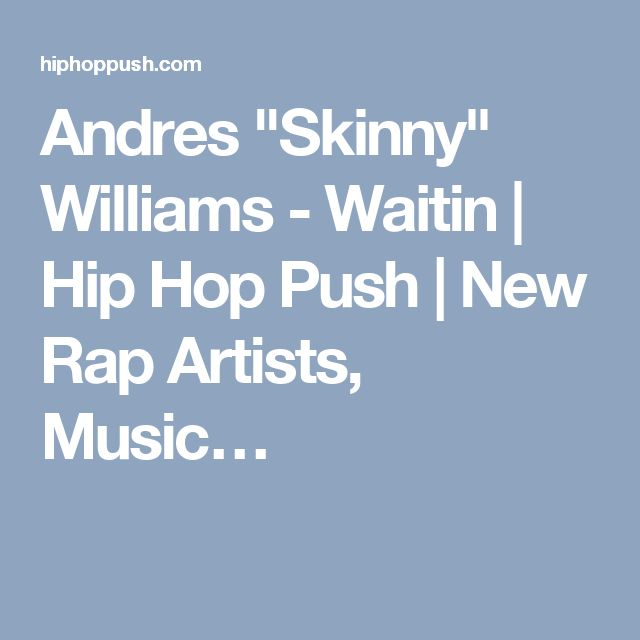 "Andres ""Skinny"" Williams - Waitin 