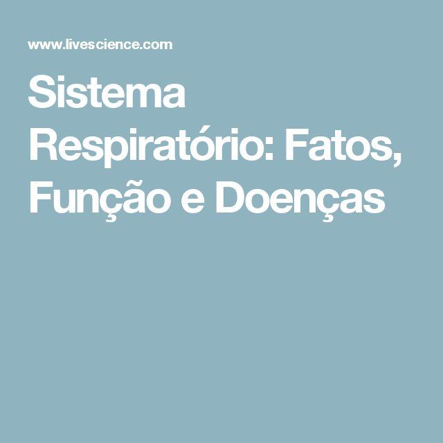 Sistema Respiratório: Fatos, Função e Doenças