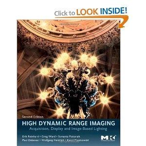 High Dynamic Range Imaging, Second Edition: Acquisition, Display, and Image-Based Lighting: Dynamic Range, High Dynamic, Display, Image Based Lighting